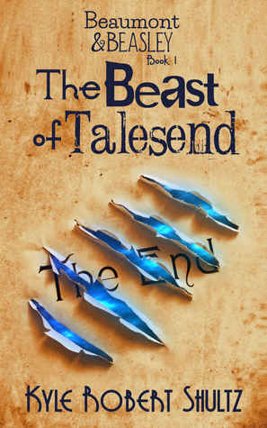 Magic Monday: The Beast of Talesend by Kyle Robert Shultz